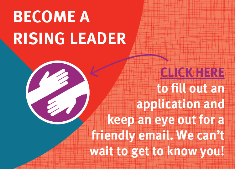 Sign up to join our Rising Leaders Council
