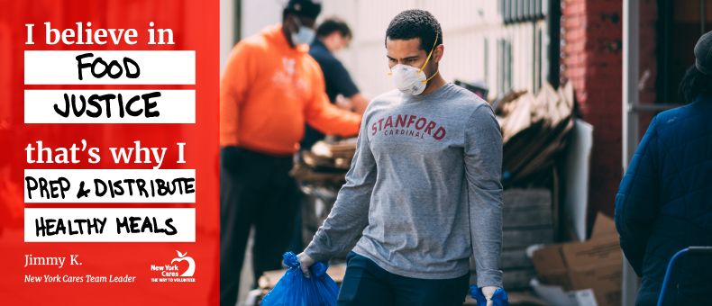 """Campaign visual, Statement reads """"I believe in food justice, that's why I prep & distribute healthy meals. Male volunteer with facemask carrying two blue bags with food."""