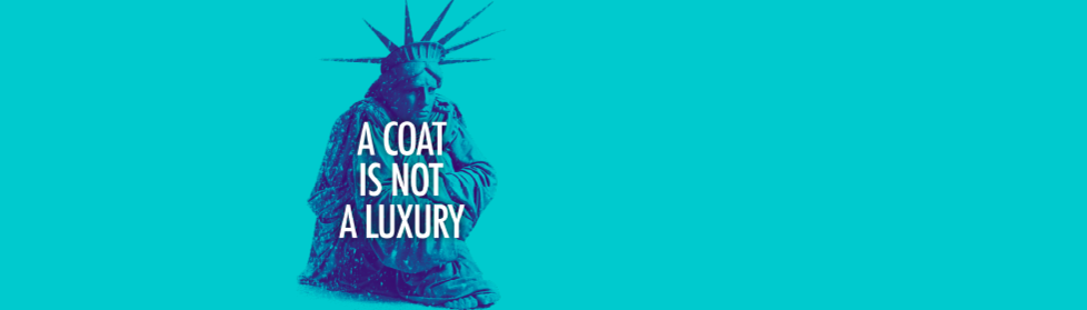 "The Statue of Liberty shivering against a teal background with the words ""a coat is not a luxury"" in bold letters."